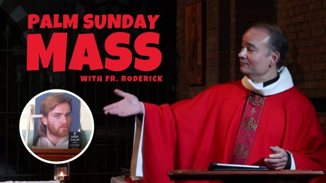 Palm Sunday Mass with Father Roderick