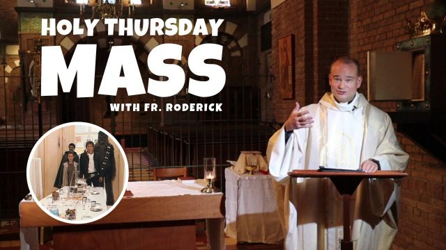 Holy Thursday with Father Roderick