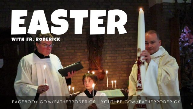 The Easter Vigil with Father Roderick